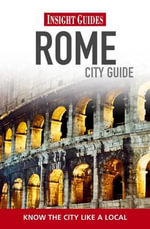 Insight Guides : Rome City Guide - Insight