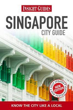 Insight Guides : Singapore City Guide - Insight Guides