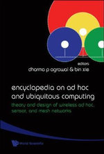 Encyclopedia on Ad Hoc and Ubiquitous Computing : Theory and Design of Wireless Ad Hoc, Sensor, and Mesh Networks - Dharma P. Agrawal