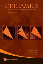 Origamics : Mathematical Explorations Through Paper Folding - Kazuo Haga