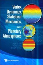 Vortex Dynamics, Statistical Mechanics, and Planetary Atmospheres - Chjan C. Lim