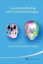Craniofacial Biology and Craniofacial Surgery - Bernard G. Sarnat