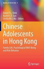 Chinese Adolescents in Hong Kong : Family Life, Psychological Well-Being and Risk Behavior