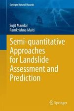 Semi-Quantitative Approaches for Landslide Assessment and Prediction - Sujit Mandal