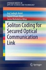 Soliton Coding for Secured Optical Communication Link - Iraj Sadegh Amiri