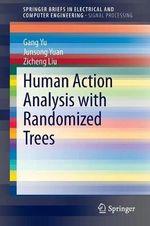 Human Action Analysis with Randomized Trees - Gang Yu