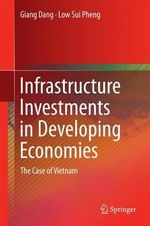 Infrastructure Investments in Developing Economies : The Case of Vietnam - Giang Dang