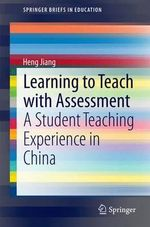 Learning to Teach with Assessment : A Student Teaching Experience in China - Heng Jiang