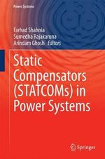 Static Compensators (STATCOMS) in Power Systems : Power Systems
