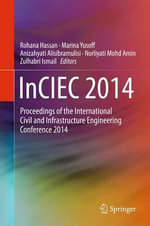 Inciec 2014 : Proceedings of the International Civil and Infrastructure Engineering Conference 2014