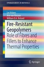 Fire-Resistant Geopolymers : Role of Fibres and Fillers to Enhance Thermal Properties - Les Vickers