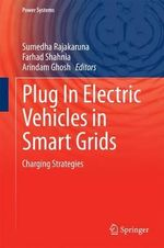 Plug in Electric Vehicles in Smart Grids : Charging Strategies