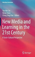 New Media and Learning in the 21st Century : A Socio-Cultural Perspective
