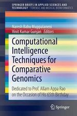 Computational Intelligence Techniques for Comparative Genomics : Dedicated to Prof. Allam Appa Rao on the Occasion of His 65th Birthday