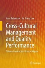 Cross-Cultural Management and Quality Performance : Chinese Construction Firms in Nigeria - Yomi Babatunde