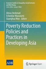 Poverty Reduction Policies and Practices in Developing Asia : Economic Studies in Inequality, Social Exclusion and Well-being