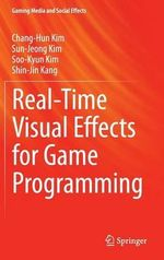 Real-Time Visual Effects for Game Programming : Gaming Media and Social Effects - Chang-Hun Kim