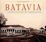 Batavia In Nineteeth Century - Scott Merrillees