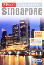Singapore Insight City Guide : Insight City Guide - Insight City Guide