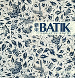 Batik : Creating an Identity - Chor Lin Lee