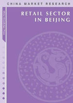 Market Research Report : Retail Sector in Beijing - China Knowledge Press