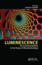 Luminescence : The Instrumental Key to the Future of Nanotechnology