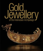 Gold Jewellery of the Indonesian Archipelago - Anne Richter