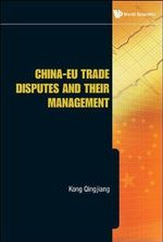 China-EU Trade Disputes and Their Management - Kong Qingjiang