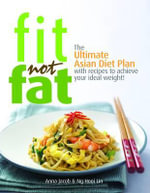 Fit Not Fat : An Asian Diet Plan - Anna Jacob