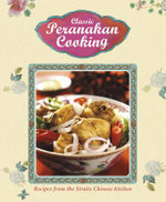 Classic Peranakan Cooking : Recipes from the Straits Chinese Kitchen - Marshall Cavendish Cuisine