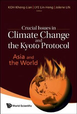 Crucial Issues in Climate Change and the Kyoto Protocol : Asia and the World
