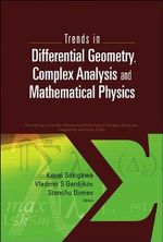 Trends in Differential Geometry, Complex Analysis and Mathematical Physics : Proceedings of 9th International Workshop on Complex Structures, Integrability and Vector Fields