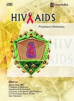 HIV AIDS : Physician's Reference - Jay A. Levy
