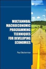 Multiannual Macroeconomic Programming Techniques for Developing Economies : Searching in America for the Composer's Inner Life - Paul Beckerman