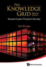 The Knowledge Grid : Toward Cyber-Physical Society - Hai Zhuge