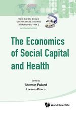 The Economics of Social Capital and Health : A Conceptual and Empirical Roadmap
