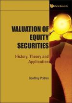 Valuation of Equity Securities : History, Theory and Application - Geoffrey Poitras