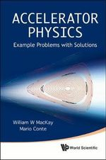Accelerator Physics : Example Problems with Solutions - Mario Conte