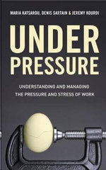 Under Pressure : Practical, Proven Techniques for World-class Execu... - Denis Sartain