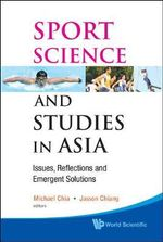 Sport Science and Studies in Asia : Issues, Reflections and Emergent Solutions