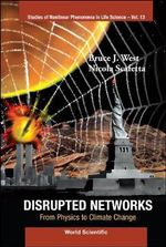 Disrupted Networks : From Physics to Climate Change - Bruce J. West