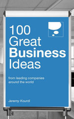 100 Great Business Ideas - Jeremy Kourdi Kourdi
