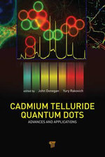 Cadmium Telluride Quantum Dots : Advances and Applications