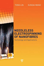Needleless Electrospinning of Nanofibers : Technology and Applications - Xungai Wang