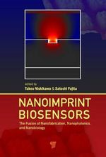 Nanoimprint Biosensors : The Fusion of Nanofabrication, Nanophotonics and Nanobiology
