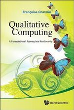 Qualitative Computing : A Computational Journey into Nonlinearity - Francoise Chatelin