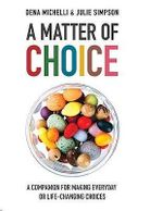 A Matter of Choice : A Companion for Making Everyday or Life-changing Choices - Dena Michelli
