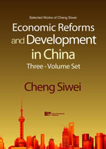 Economic Reforms and Development in China - Siwei Cheng