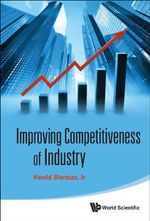 Improving Competitiveness of Industry - Harold Bierman