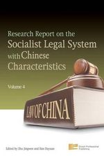 Research Report on the Socialist Legal System with Chinese Characteristics : v. 4